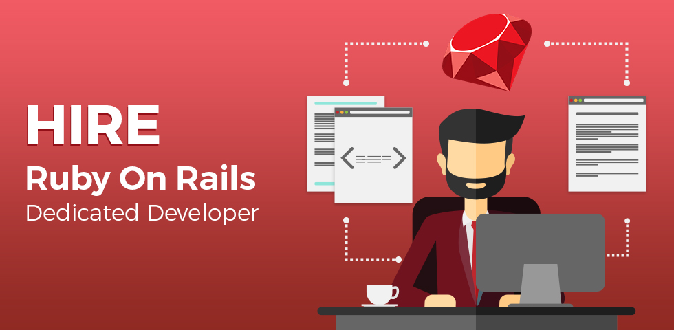 Hire Ruby on Rails Dedicated Developer for Web and Mobile Application