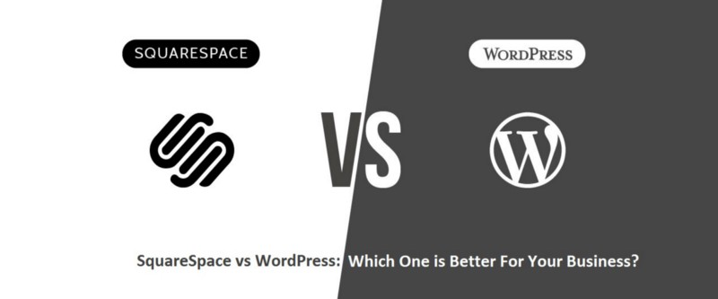 Squarespace vs WordPress: Which One is Better For Your Business Website?