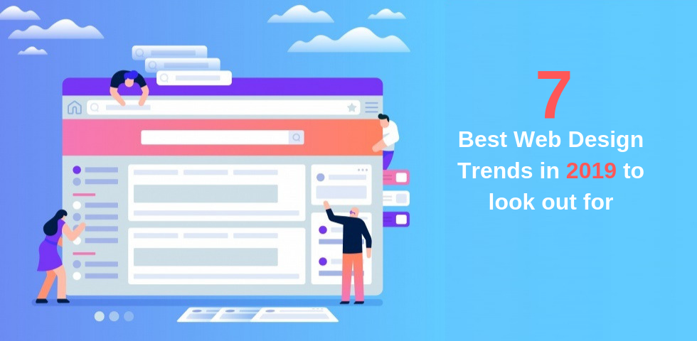 7 Best Web Design Trends in 2019 To Look Out For