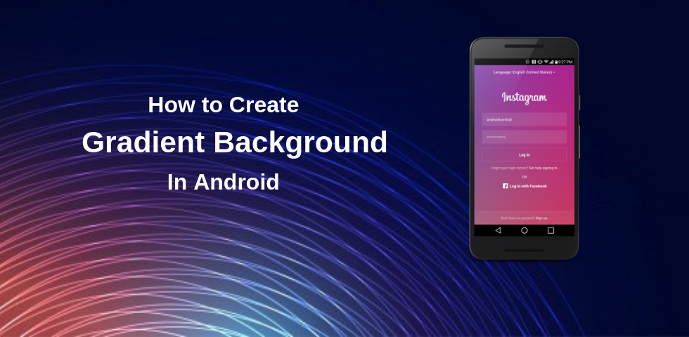 How to Create Gradient Background in Android