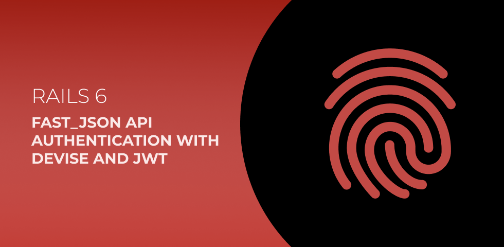 Rails 6 API fast_jsonapi gem with Devise and JWT authentication
